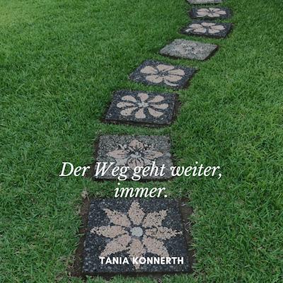 Der Weg geht weiter – Tania Konnerth